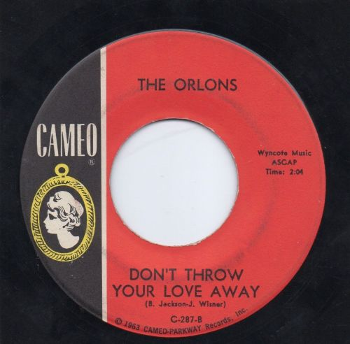 THE ORLONS - DON'T THROW YOUR LOVE AWAY