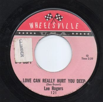 LEE ROGERS - LOVE CAN REALLY HURT YOU DEEP