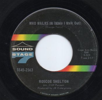 ROSCOE SHELTON - WHO WALKS IN (WHEN I WALK OUT)