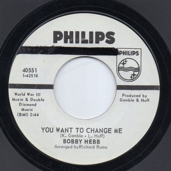 BOBBY HEBB - YOU WANT TO CHANGE ME