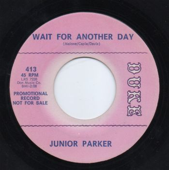 JUNIOR PARKER - WAIT FOR ANOTHER DAY