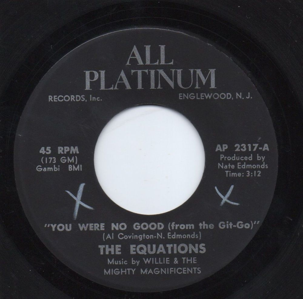 THE EQUATIONS - YOU WERE NO GOOD (FROM THE GIT-GO)