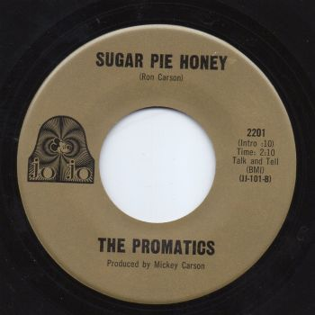 THE PROMATICS - SUGAR PIE HONEY