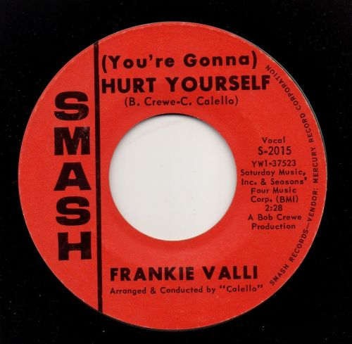 FRANKIE VALLI - (YOU'RE GONNA) HURT YOURSELF