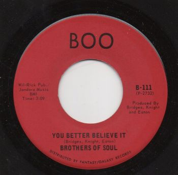 BROTHERS OF SOUL - YOU BETTER BELIEVE IT