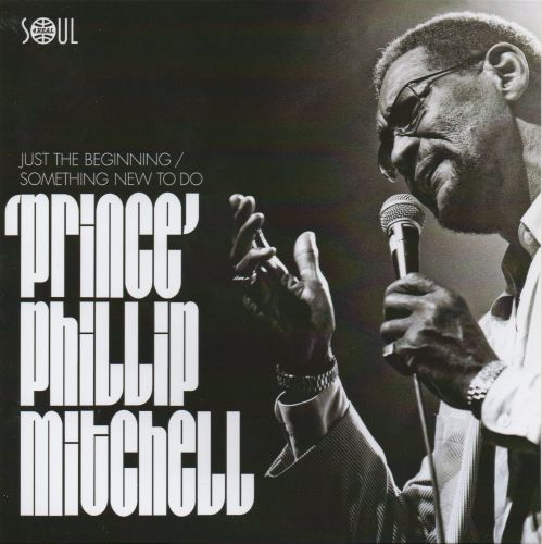 PRINCE PHILLIP MITCHELL - JUST THE BEGINNING