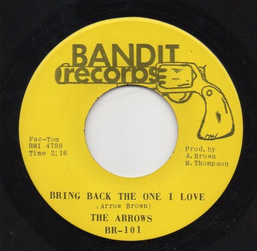 THE ARROWS - BRING BACK THE ONE I LOVE