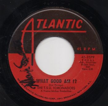 THE T.S.U. TORONADOES - WHAT GOOD AM I?
