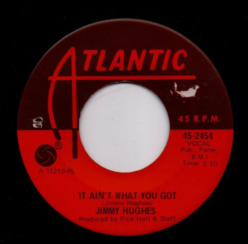 JIMMY HUGHES - IT AIN'T WHAT YOU GOT
