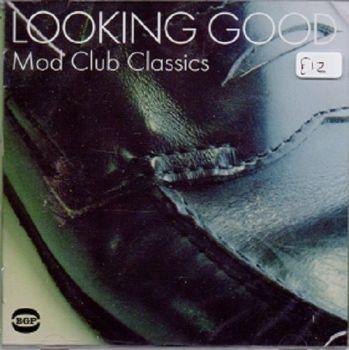 VARIOUS - LOOKING GOOD MOD CLUB CLASSICS