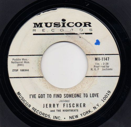 JERRY FISCHER & THE NIGHTBEATS - I'VE GOT TO FIND SOMEONE TO LOVE
