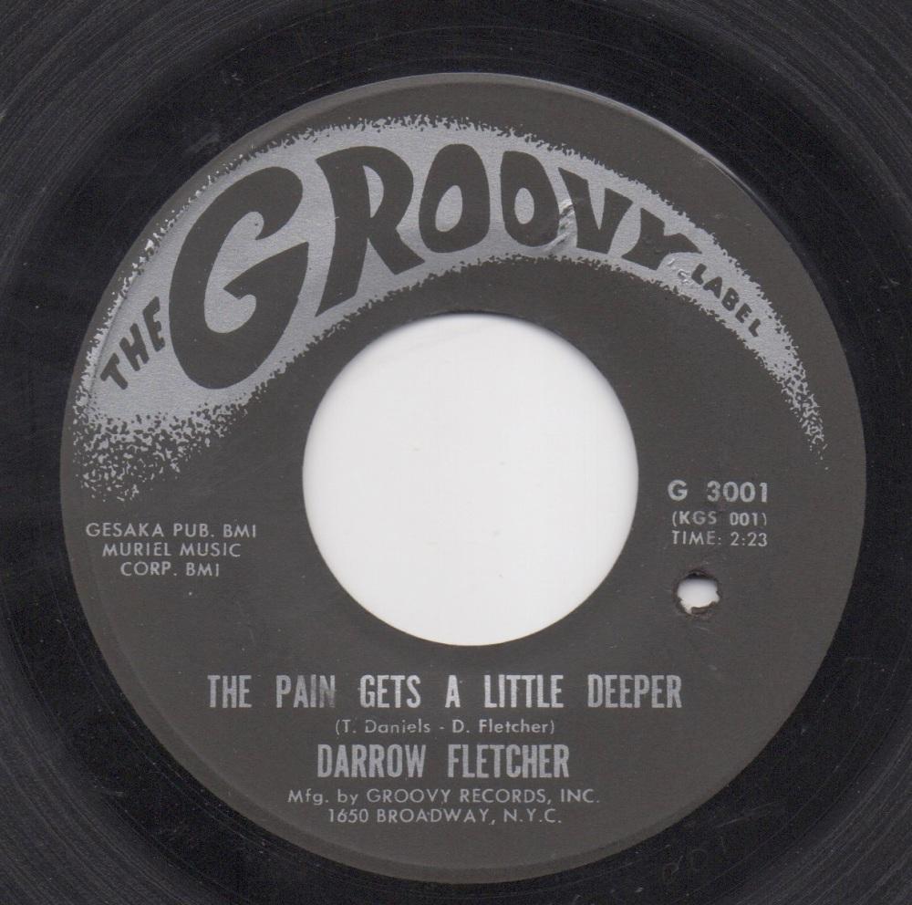 DARROW FLETCHER - THE PAIN GETS A LITTLE DEEPER