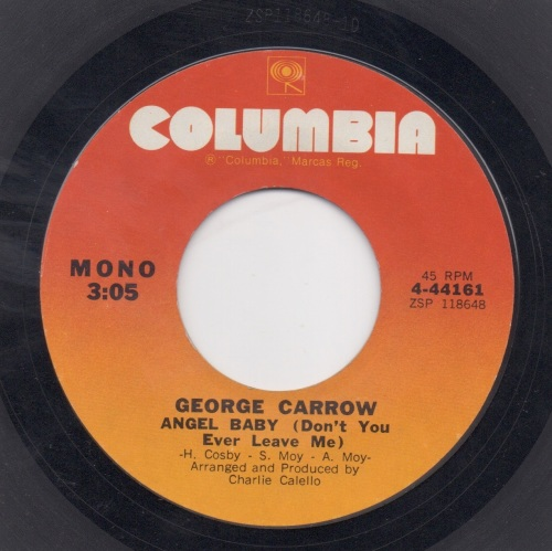 GEORGE CARROW - ANGEL BABY (DON'T YOU EVER LEAVE ME)
