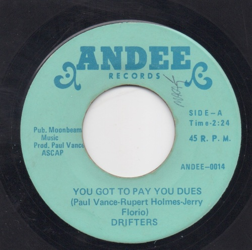 DRIFTERS - YOU GOT TO PAY YOU DUES
