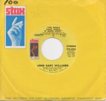 JOHN GARY WILLIAMS - THE WHOLE DAMN WORLD IS GOING CRAZY