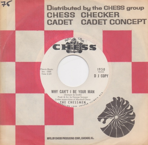 CHESSMEN - WHY CAN'T I BE YOUR MAN