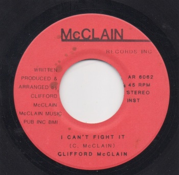 CLIFFORD McCLAIN - I CAN'T FIGHT IT