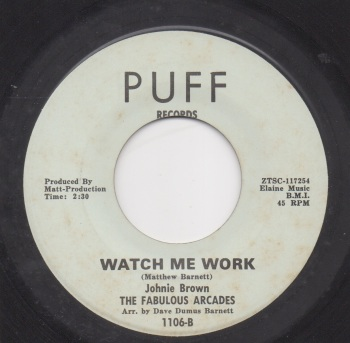 JOHNIE BROWN, THE FABULOUS ARCADES - WATCH ME WORK