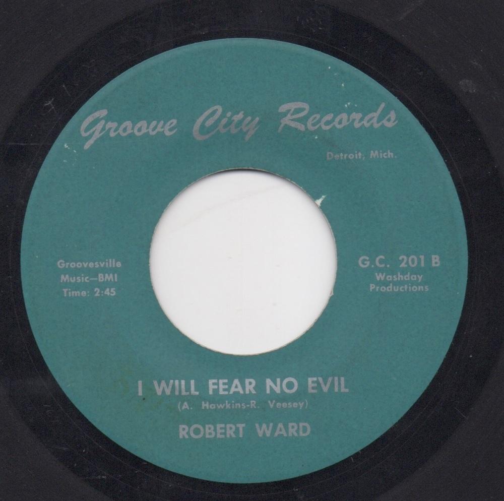 ROBERT WARD - I WILL FEAR NO EVIL
