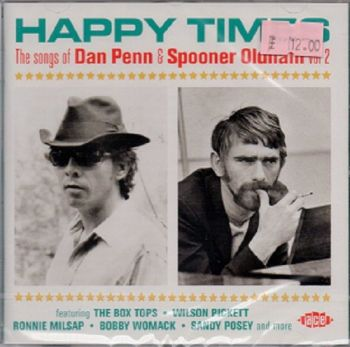 Various - Happy Times The Songs of Dan Penn & Spooner Oldham