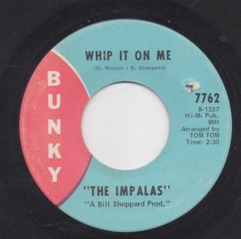 IMPALAS - WHIP IT ON ME