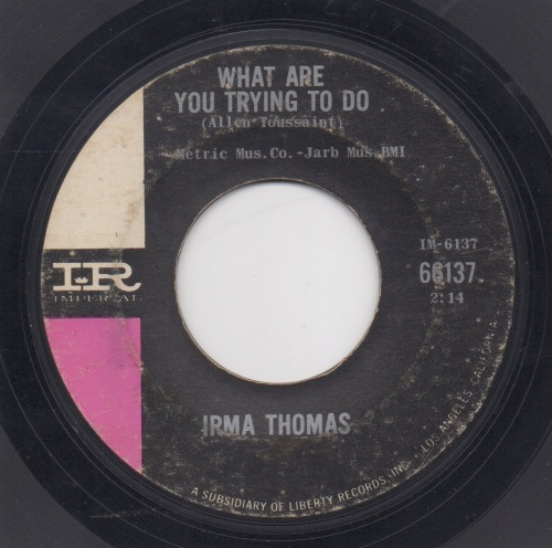 IRMA THOMAS - WHAT ARE YOU TRYING TO DO