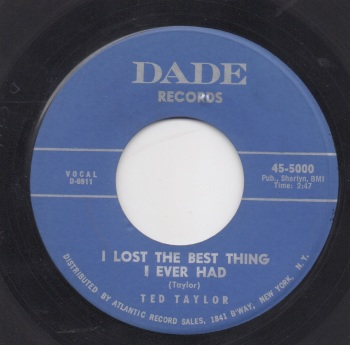 TED TAYLOR - I LOST THE BEST THING I EVER HAD