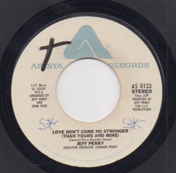 JEFF PERRY - LOVE DON'T COME NO STRONGER (THAN YOURS AND MINE)