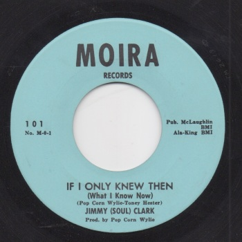 JIMMY (SOUL) CLARK - IF I ONLY KNEW THEN (WHAT I KNOW NOW)