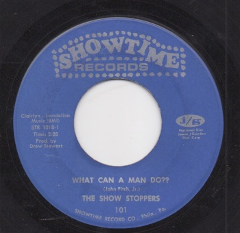 SHOW STOPPERS - WHAT CAN A MAN DO?? / AIN'T NOTHIN' BUT A HOUSE PARTY