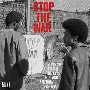 Various - Stop The War - Vietnam Through The Eyes of Black America 1965-197
