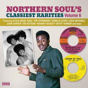 VARIOUS - NORTHERN SOUL'S CLASSIEST RARITIES VOLUME 6