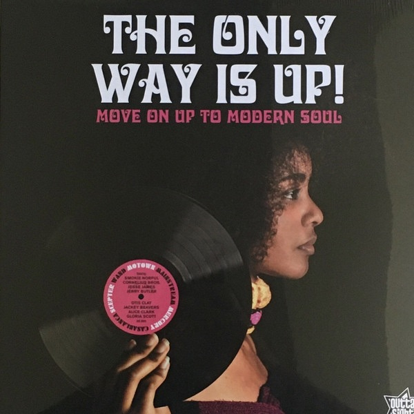 VARIOUS - THE ONLY WAY IS UP! MOVE ON UP TO MODERN SOUL