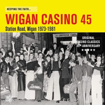 VARIOUS - KEEPING THE FAITH... WIGAN CASINO 45: STATION ROAD, WIGAN 1973-1981