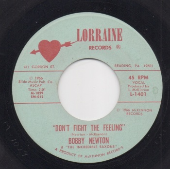 BOBBY NEWTON & THE INCREDIBLE SAXONS - DON'T FIGHT THE FEELING