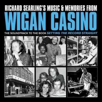 RICHARD SEARLING'S MUSIC & MEMORIES FROM WIGAN CASINO