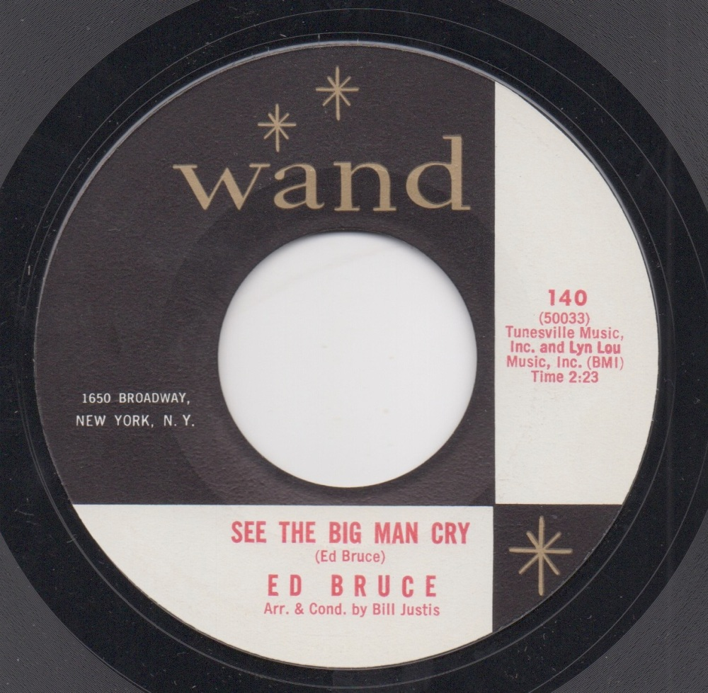 ED BRUCE - SEE THE BIG MAN CRY