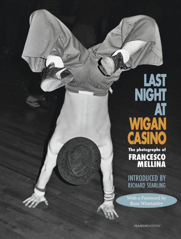 LAST NIGHT AT WIGAN CASINO: THE PHOTOGRAPHS OF FRANCESCO MELLINA (Pre-Order