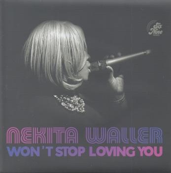 NEKITA WALLER - WON'T STOP LOVING YOU