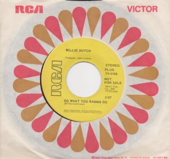 WILLIE HUTCH - DO WHAT YOU WANNA DO / AIN'T GONNA STOP