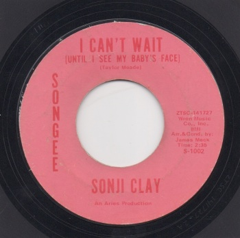 SONJI CLAY - I CAN'T WAIT (UNTIL I SEE ME BABY'S FACE)