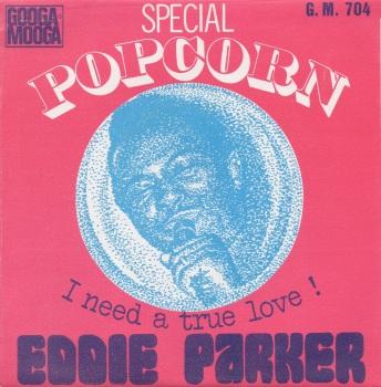 EDDIE PARKER - I NEED A TRUE LOVE!