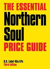 The Essential Northern Soul Price Guide:Third Edition