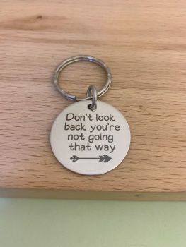 Don't Look Back, You're Not Going That Way Keyring