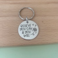 Believe You Can And You Will - Keyring