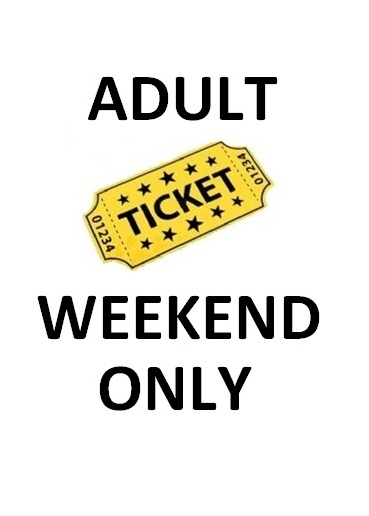 ADULT WEEKEND ONLY