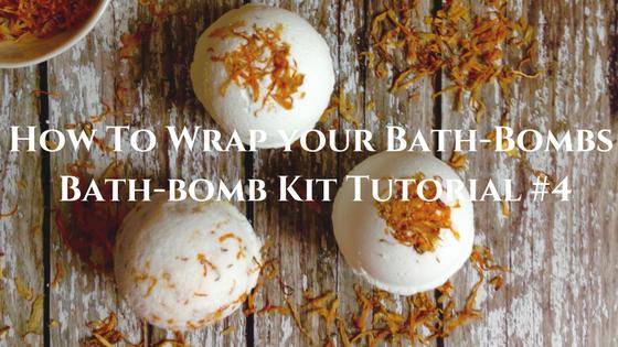 How to wrap your bath bombs - Bath-bomb Kit Tutorial #4