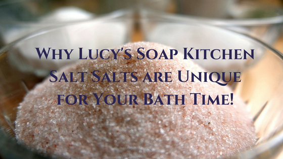 Why Lucys Soap Kitchen Salt Salts are Unique for Your Bath Time!