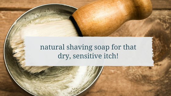 natural shaving soap for dry, sensitive itchy skin