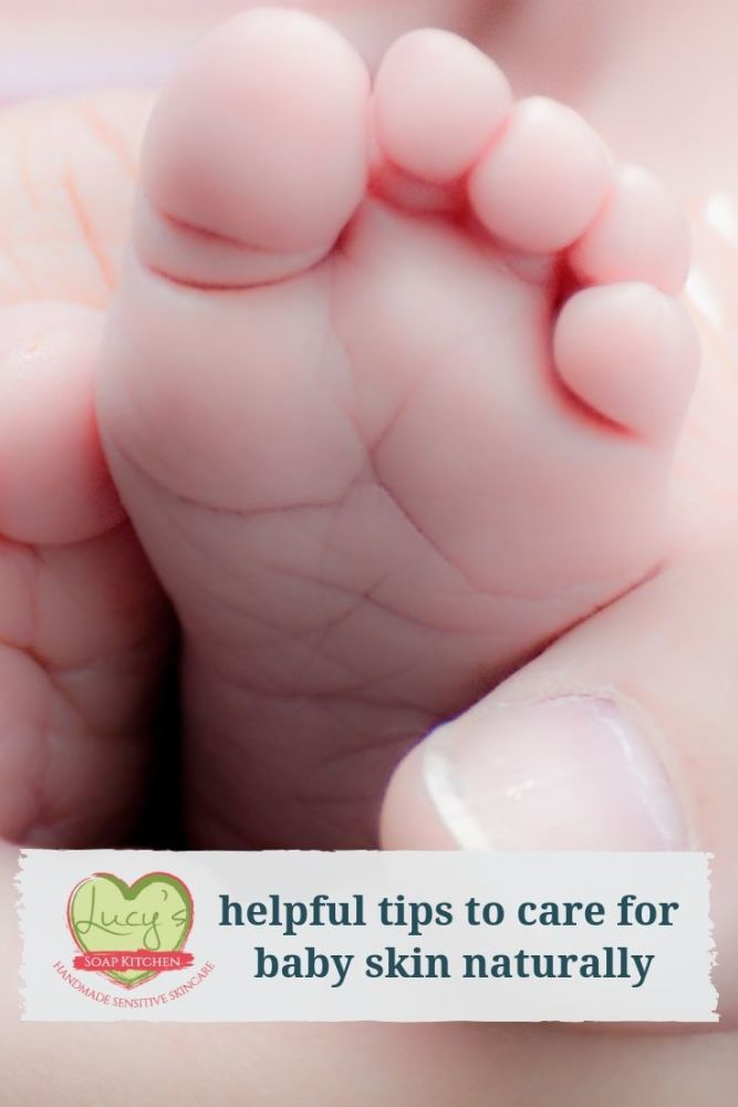 helpful tips to care for baby skin naturally_ Lucys Soap Kitchen